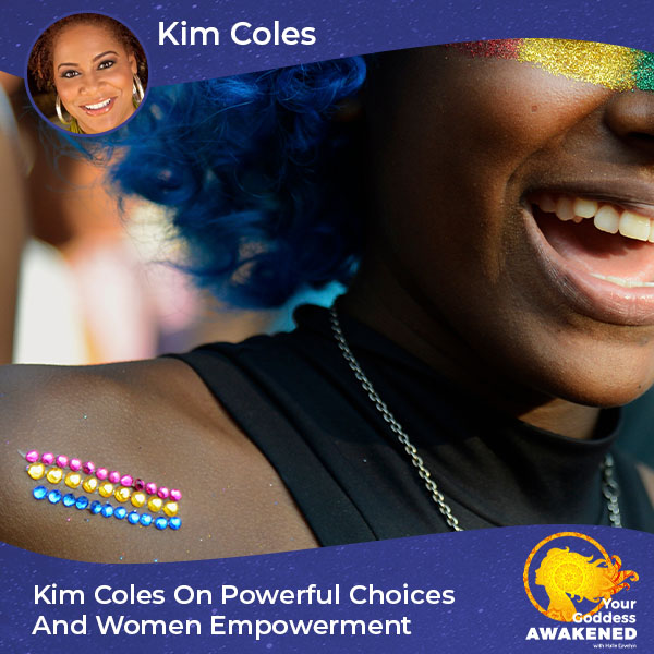 Kim Coles On Powerful Choices And Women Empowerment