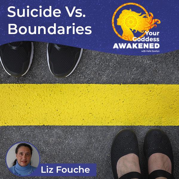Suicide Vs. Boundaries – Liz Fouche